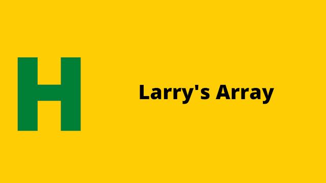 HackerRank Larry's Array problem solution