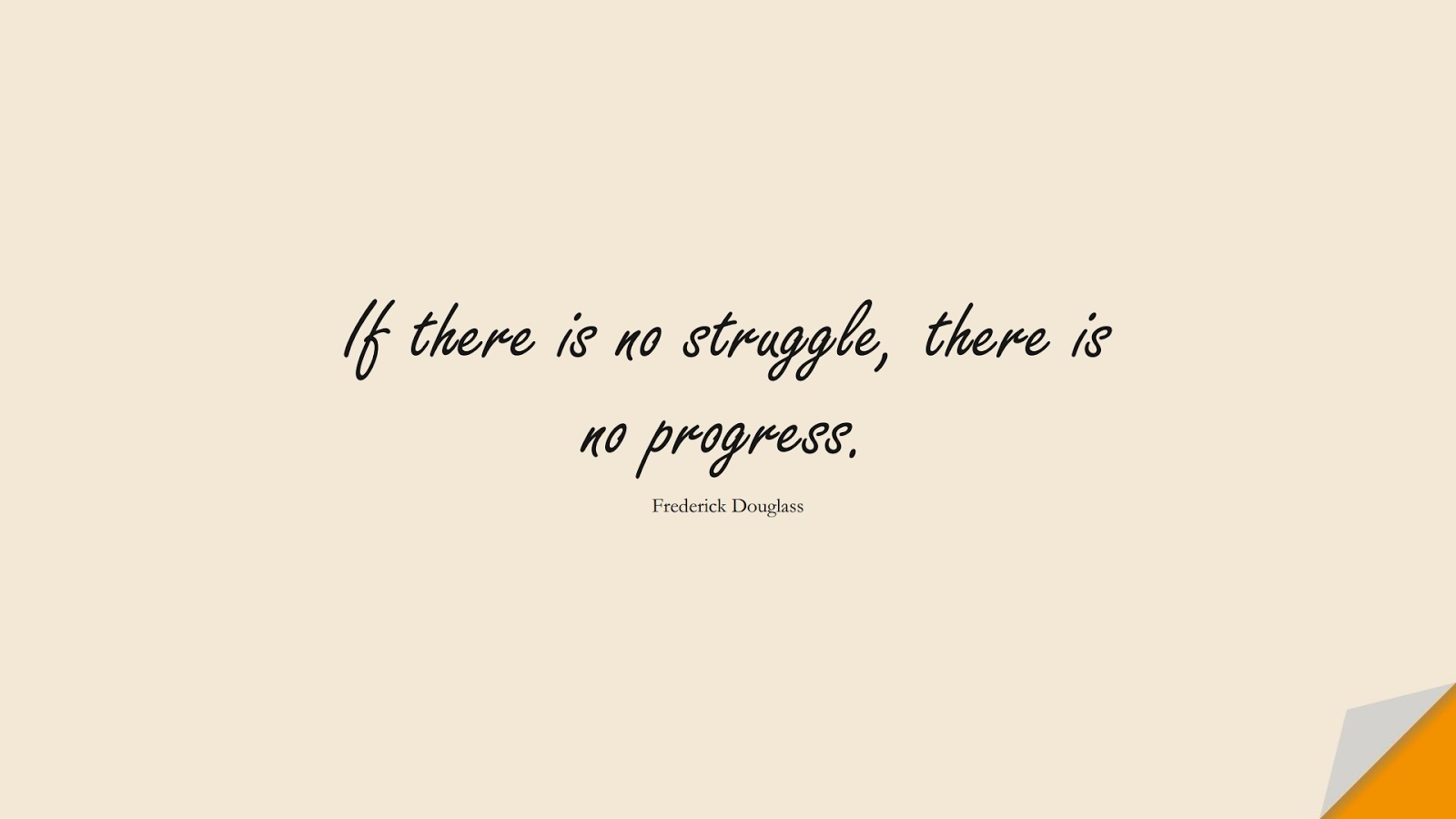 If there is no struggle, there is no progress. (Frederick Douglass);  #WordsofWisdom