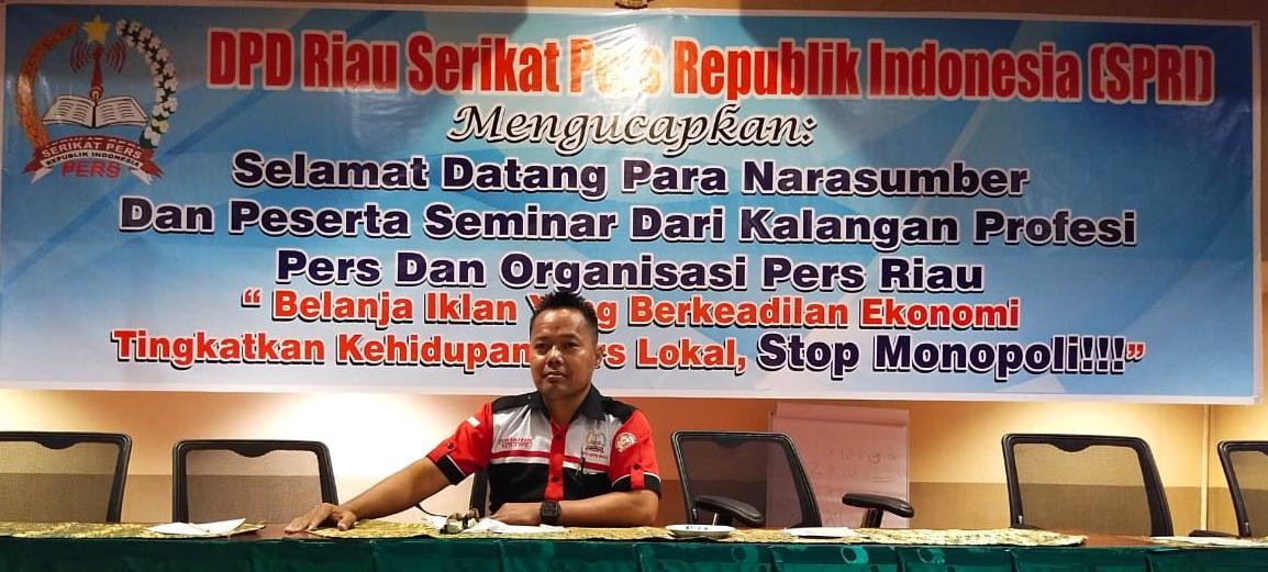 DPD  SPRI Riau Gelar Seminar Angkat Tema Menghapus Monopoli Belanja Iklan Ratusan Triliyun