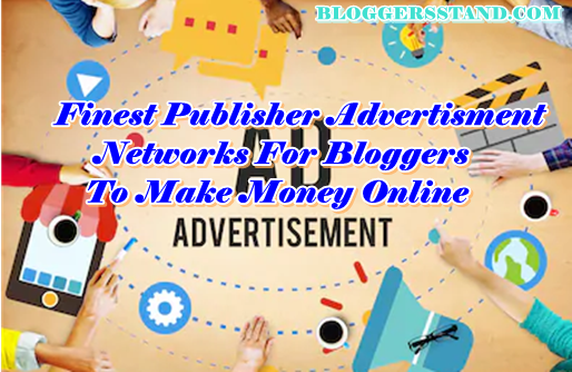 The Ultimate Guide To High Paying Best Ad Networks For Publishers & Bloggers