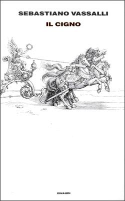 Leggere Libri Fuori Dal Coro : IL CIGNO di Sebastiano Vassalli