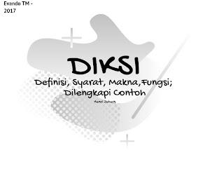 Diksi : Definisi, Syarat, Makna, Fungsi, dan Contoh Diksi