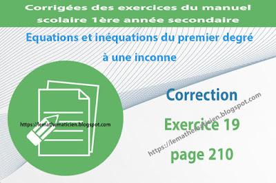 Correction - Exercice 19 page 210 - Equations et inéquations du premier degré à une inconnue