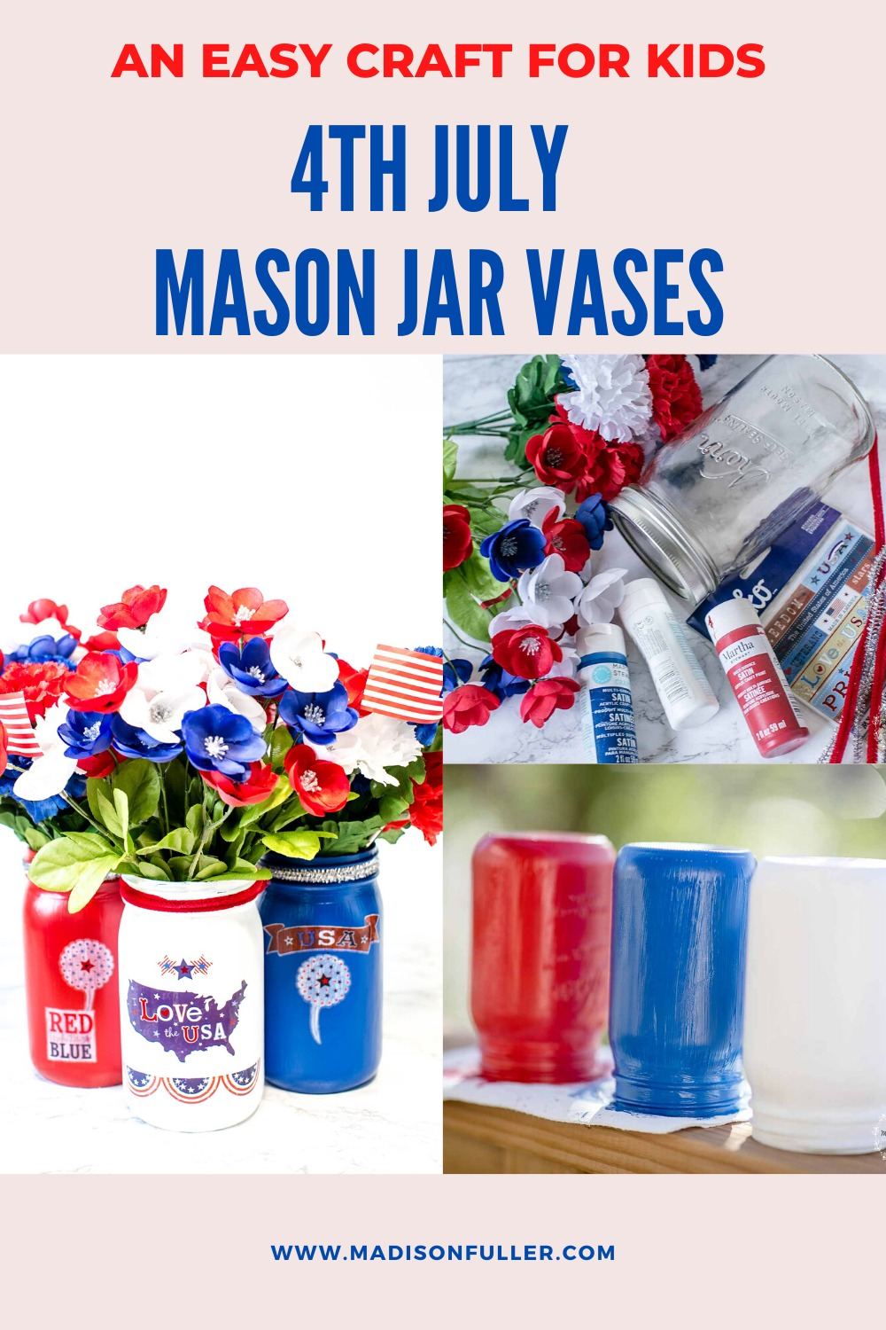 An Easy Craft for Kids. 4th July Mason Jar Vases