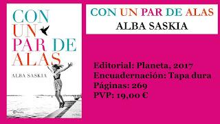 http://www.elbuhoentrelibros.com/2017/05/con-un-par-de-alas-alba-saskia.html