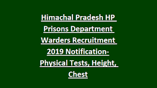 Himachal Pradesh HP Prisons Department Warders Recruitment 2019 Notification-Physical Tests, Height, Chest