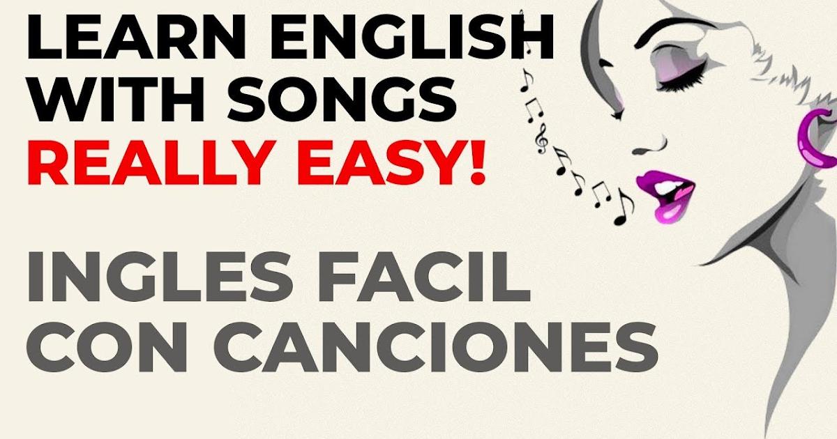 Luis De Vargas English Songs Aprender Inglés Con Canciones