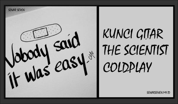 chord gitar lagu the scientist, kunci gitar the scientist, kunci gitar coldplay the scientist, kunci gitar scientist, chord gitar lagu the scientist coldplay