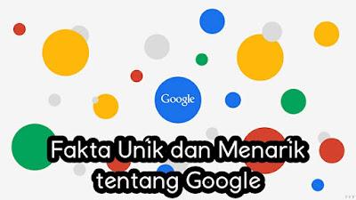 Fakta Unik dan Menarik tentang Google.jpg