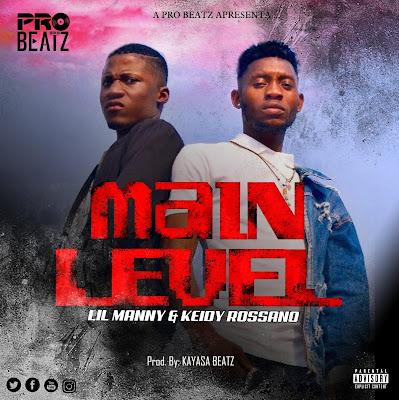 Lil Manny & Keidy Rossano-Main Level [Prod. Kayasa Beatz] ( Rap ) 2019 DOWNLOAD
