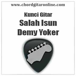 Chord Demy Yoker Salah Isun