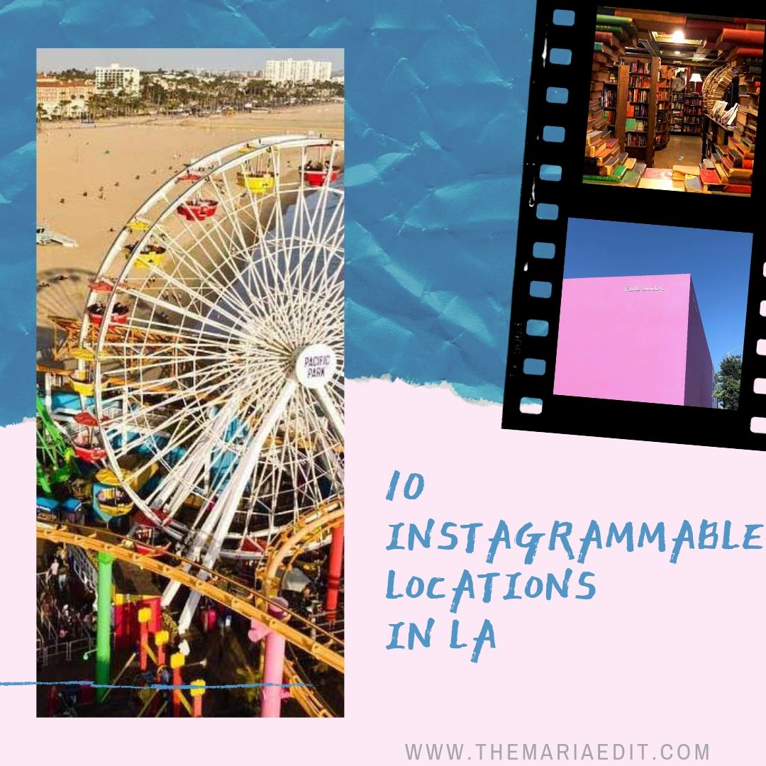 Top 10 Instagrammable Locations in LA