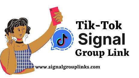 Tik-Tok Signal Group links