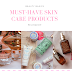 Must have SKIN CARE products!