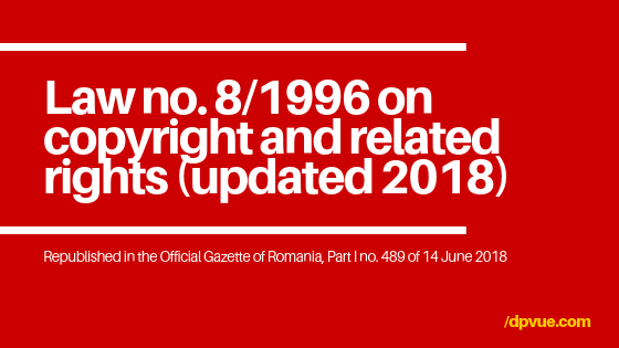 Law no. 8/1996 on copyright and related rights in Romania (updated 2018)