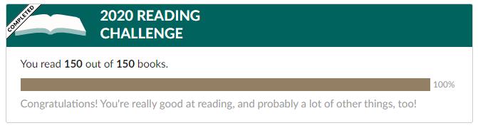 2020 Reading Challenge Goal Met (150 books read!)