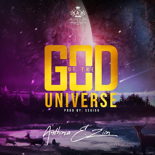 (Music + Video) GOD OF THE UNIVERSE - Anthonia E. Zion
