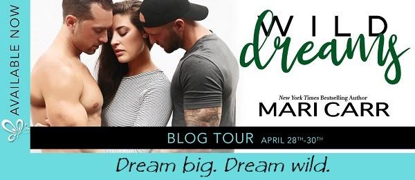 Dream big. Dream wild. Wild Dreams by Mari Carr Blog Tour.