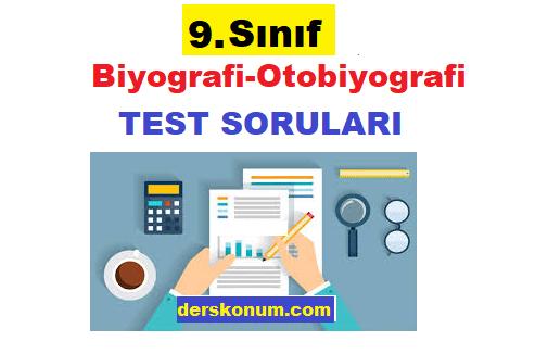 9. Sınıf Edebiyat Biyografi-Otobiyografi Test Soruları
