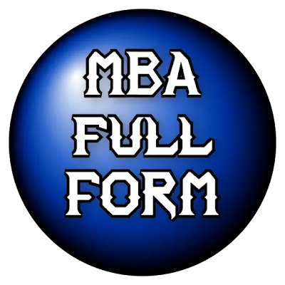 Full form of MBA. MBA ka full form होता है.