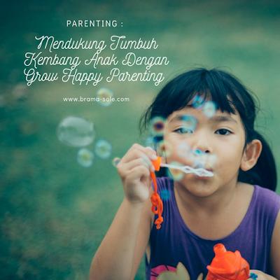 Mendukung Tumbuh Kembang Anak Dengan Grow Happy Parenting