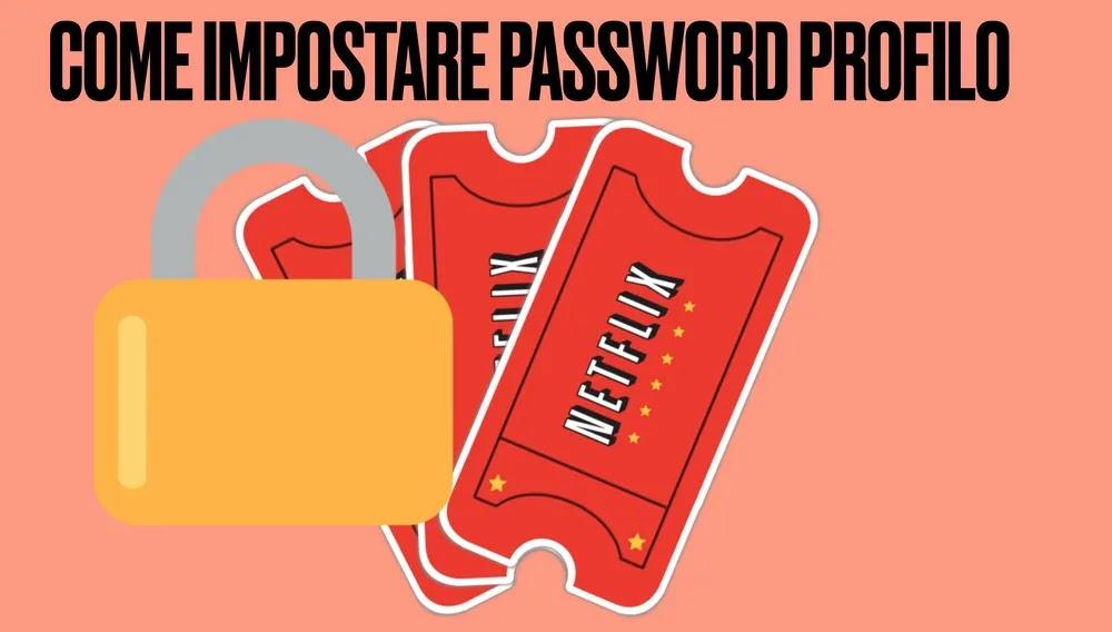 come mettere una password ad un profilo netflix individuale