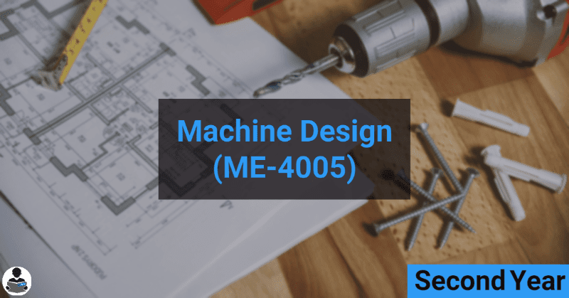 Machine Design (ME-4005) RGPV notes CBGS Bachelor of engineering