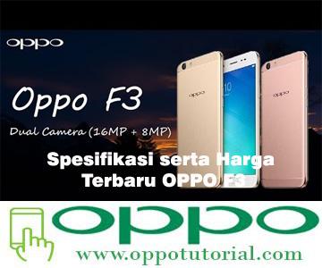 Spesifikasi serta Harga Terbaru OPPO F3