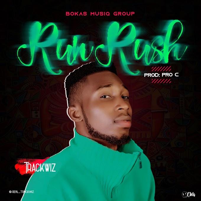 [Download Mp3] Trackwiz - Run Rush feat. Pro C