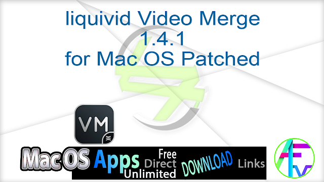 liquivid Video Merge 1.4.1 for Mac OS Patched