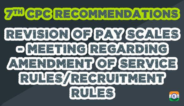 7th-CPC-PAY-SCALE-SERVICE-RULES