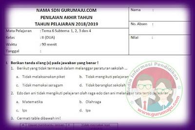 Soal PAT / UKK Kelas 2 Tema 6 Kurikulum 2013 Tahun 2019