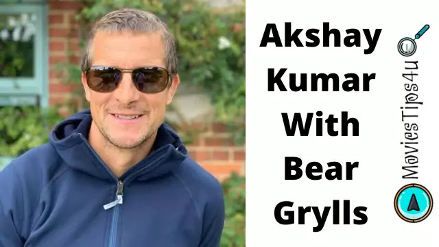 Akshay Kumar Shooting Episodes With Bear Grylls Check Motion Poster