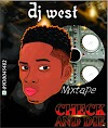 [Mixtape] DJ West Imole Isolo – Check And Die Mix 2020 II Aruwaab9ja