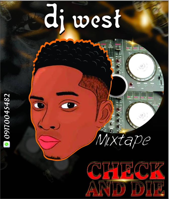 [Mixtape] DJ West Imole Isolo – Check And Die Mix 2020