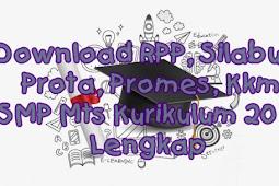 Download RPP, Silabus, Prota, Promes, Kkm SMP Mts Kurikulum 2013 Lengkap