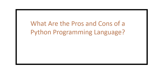 What Are the Pros and Cons of a Python Programming Language?