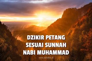 Dzikir Petang Sesuai Sunnah Yang Diajarkan Rasulullah Shalallahu Alaihi Wassalam