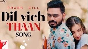 दिल विच थां (Dil vich Thaan) Prabh Gill Valentine day Panjabi Song Lyrics in hindi