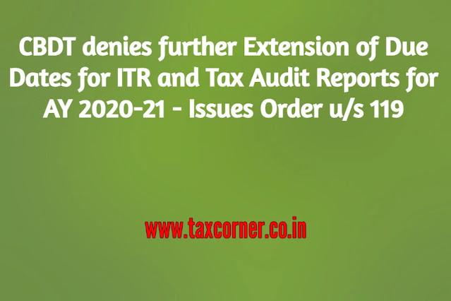 no-further-extension-of-due-dates-for-itr-and-tax-audit-reports-ay-2020-21-cbdt-issues-order-us-119