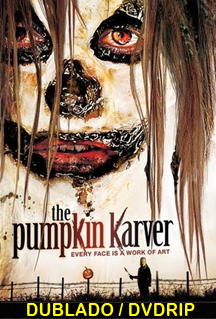 Assistir Pumpkin Karver – A Nova Face do Terror Dublado 2006