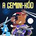 Nyulász Péter – Ritter Ottó: A Gemini-kód + A képtelen képrablás
