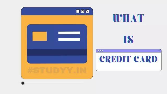 क्रेडिट कार्ड क्या होता हैं | क्रेडिट कार्ड के फायदे और नुकसान