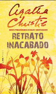 O RETRO RETRATO - Agatha Christie (Mary Westmacott)ATO - Agatha Christie (Mary Westmacott)