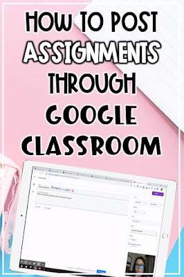 How to post digital assignments through Google Classroom eLearning distance learning home school