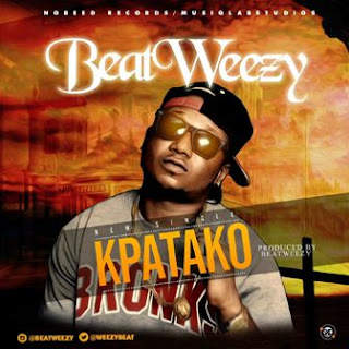 247Music: Beatweezy – Kpatako | @weezybeat