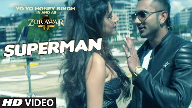 Superman Lyrics- Honey Singh- Zorawar Movie Song