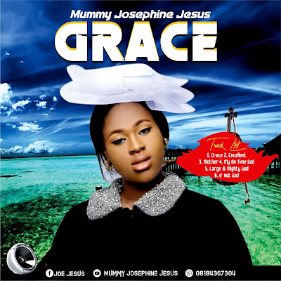 New Album:-Grace-Mummy Josephine Jesus