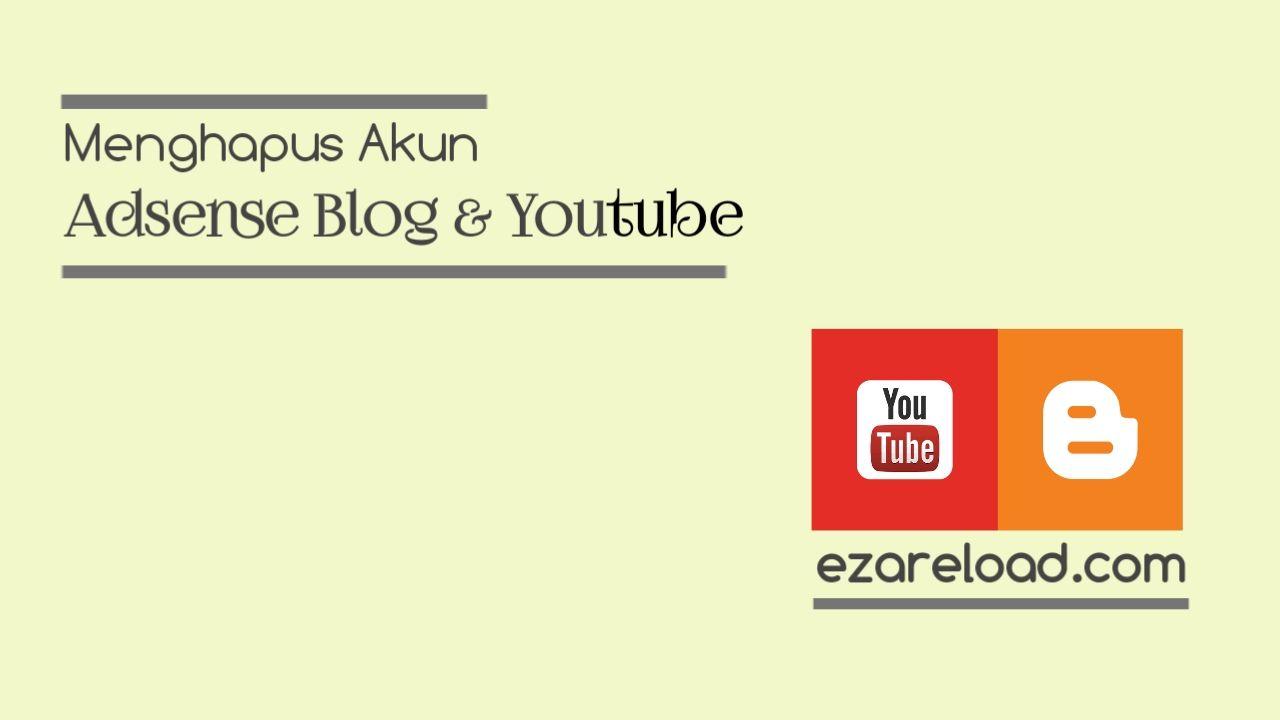 5 Cara Mudah Menghapus Akun Adsense Blog dan YouTube