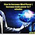 How to Increase Mind Power | Increase brain power in 7 minutes